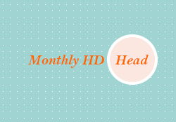 Monthly HD : Head